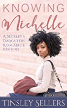 Knowing Nichelle (A Beckley's Daughters Romance Book 3)