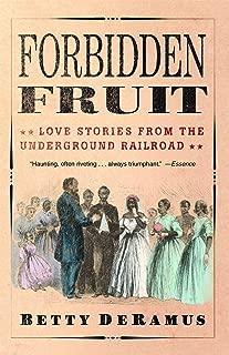 Forbidden Fruit: Love Stories from the Underground Railroad