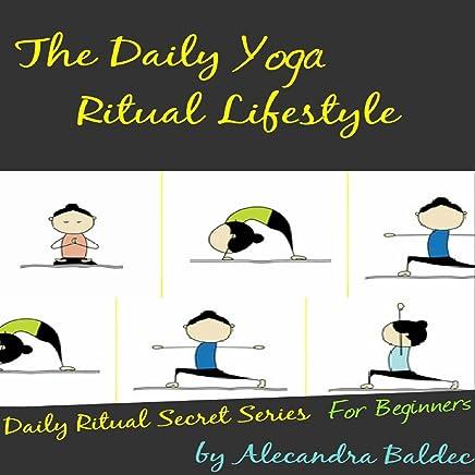Amazon.com: The Daily Yoga Ritual Lifestyle: Yoga For ...