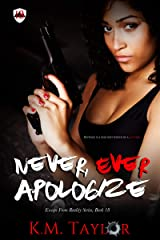 Never, Ever Apologize Kindle Edition