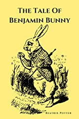 The Tale Of Benjamin Bunny: Classic Edition with original illustrations (Annotated) Kindle Edition