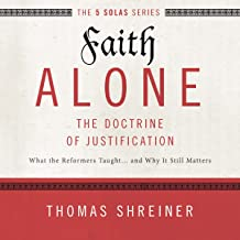 Faith Alone: Audio Lectures: A Complete Course on the Doctrine of Justification