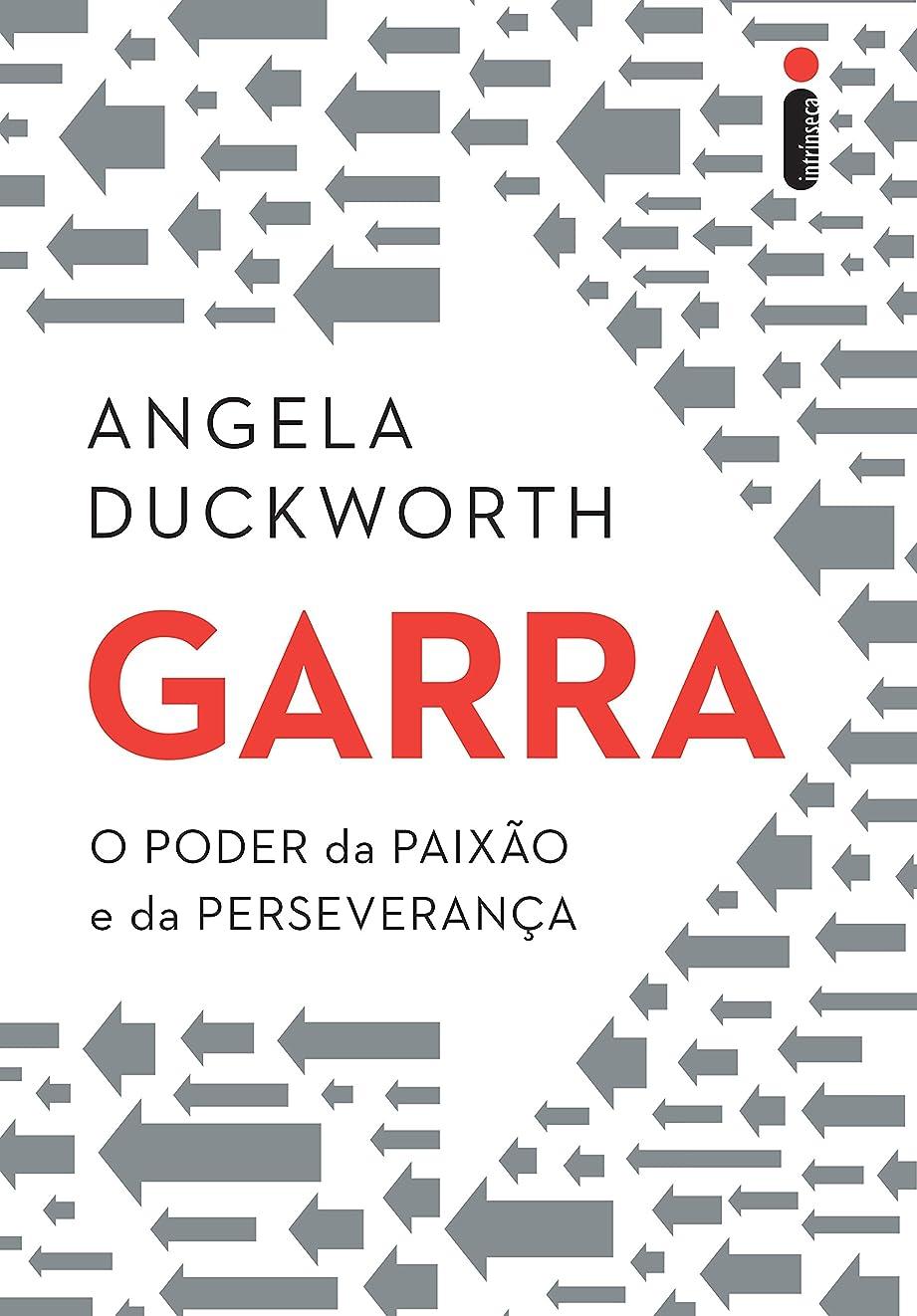 鳩馬鹿政治的Garra: O poder da paix?o e da perseveran?a (Portuguese Edition)