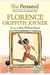 She Persisted: Florence Griffith Joyner Kindle Edition