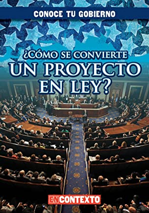 Cómo se convierte un proyecto en ley?/ How Does a Bill Become a Law?