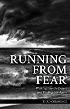 Running From Fear: Walking Into the Desert and Finding Life Again
