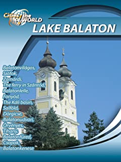 Cities of the World  Lake Balaton Hungary