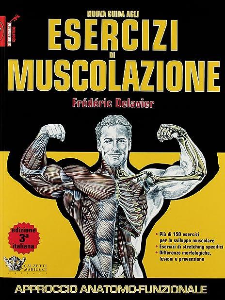 Nuova guida agli esercizi di muscolazione - di frederic delavier (italiano) copertina flessibile - 978-8860282545