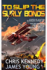 To Slip the Surly Bonds (The Phases of Mars Book 2) Kindle Edition