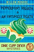 Peppermint Breath & An Untimely Death: A Dixie Cupp Diner Mystery (Dixie Cupp Diner Mysteries Book 2)