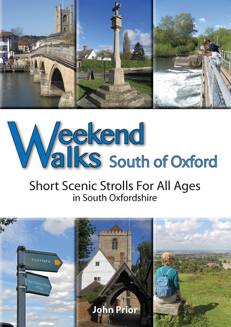 Weekend Walks South Of Oxford: Short Scenic Strolls For All Ages In South Oxfordshire