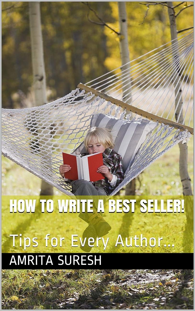 おいしい答え労苦How to Write a Best Seller!: Tips for Every Author... (English Edition)