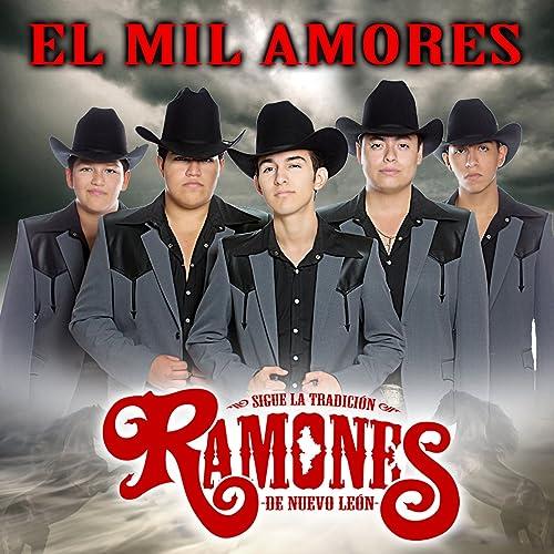 El Mil Amores by Los Ramones De Nuevo León on Amazon Music