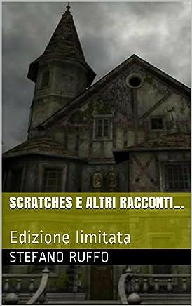 Scratches e altri racconti: Edizione limitata