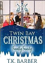 Twin Bay Christmas: Finally Family (The Twin Bay Saga Book 3)
