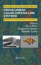 Cross-Linked Liquid Crystalline Systems: From Rigid Polymer Networks to Elastomers (Liquid Crystals Book Series)