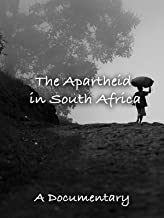 The Apartheid in South Africa A Documentary