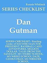 Dan Gutman - SERIES CHECKLIST - Reading Order of KID WHO RAN FOR PRESIDENT, BASEBALL CARD ADVENTURES, MILLION DOLLAR, TALES FROM THE SANDLOT, MY WEIRD SCHOOL, MY WEIRD SCHOOL DAZE, GENIUS FI