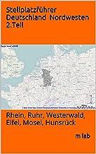 Stellplatzführer Deutschland – Nordwesten 2.Teil: Rhein, Ruhr, Westerwald, Eifel, Mosel, Hunsrück (German Edition)