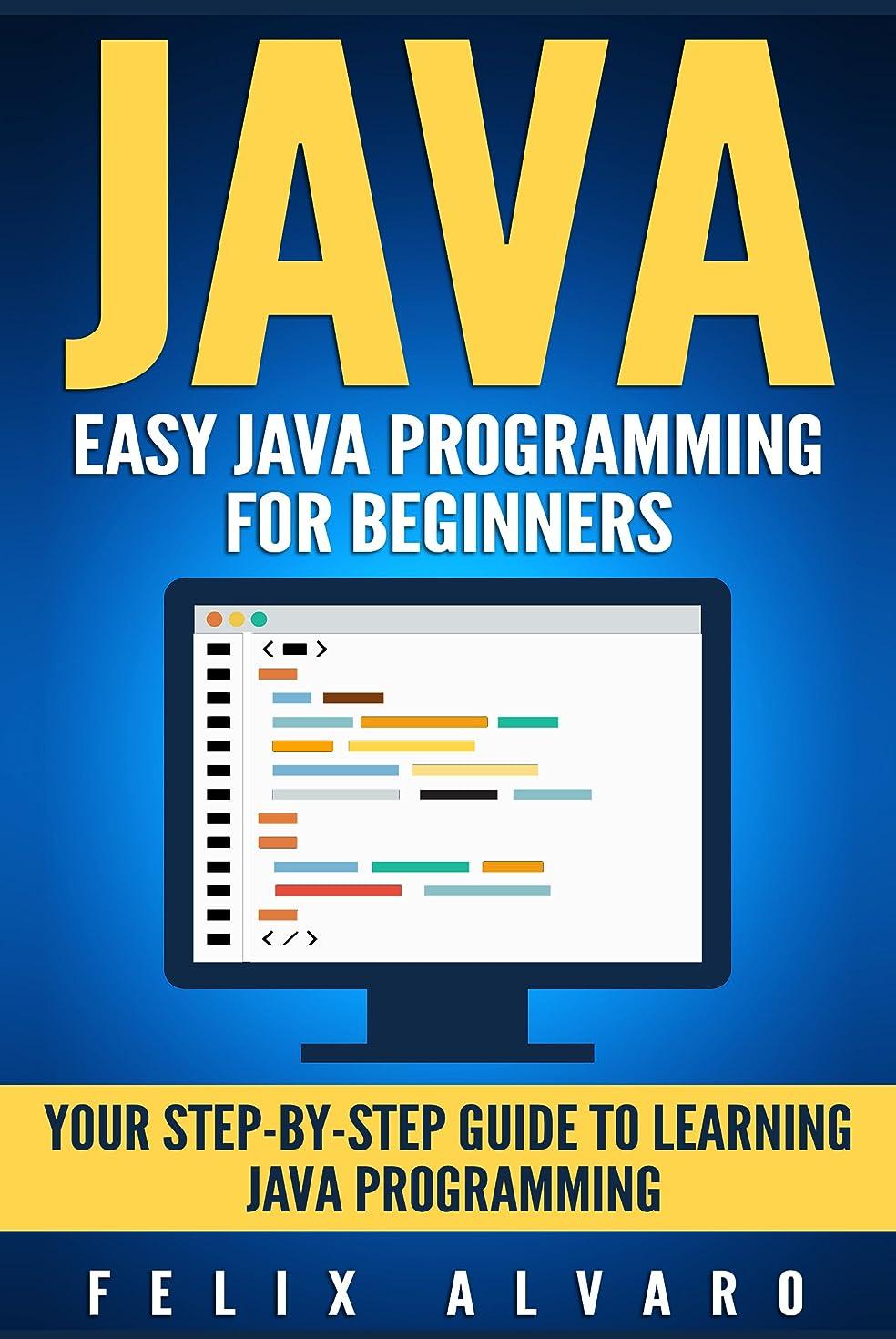 中世の適合虎JAVA: Easy Java Programming for Beginners, Your Step-By-Step Guide to Learning Java Programming (Java Series) (English Edition)