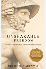 Unshakable Freedom: Ancient Stoic Secrets Applied to Modern Life (English Edition) eBook Kindle