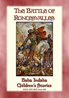 THE BATTLE OF RONCEVALLES - A Carolingian Legend: Baba Indaba Children's Stories - Issue 442