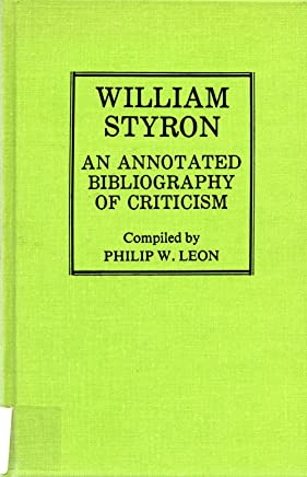 William Styron, an Annotated Bibliography of Criticism