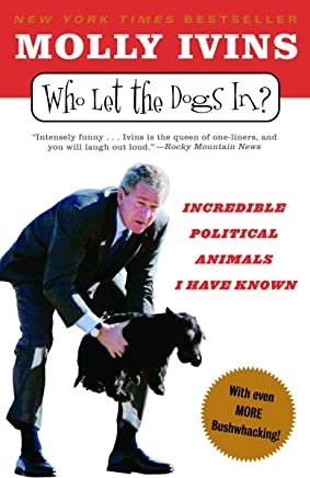 Who Let the Dogs In?: Incredible Political Animals I Have ...