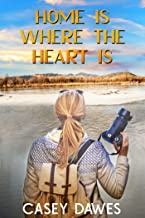 Home Is Where the Heart Is (Rocky Mountain Front Book 1)