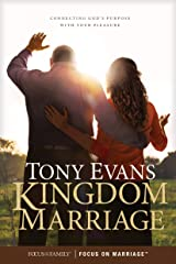 Kingdom Marriage: Connecting God's Purpose with Your Pleasure Kindle Edition