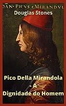 Pico Della Mirandola - A Dignidade do Homem