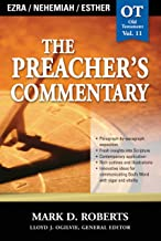 The Preacher's Commentary - Vol. 11: Ezra / Nehemiah / Esther
