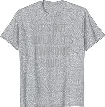 Awesome Sauce- Fun Gym Workout Motivation Hidden Message Tee