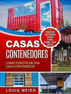 Casas Contenedores: Cómo Construir una Casa Contenedor –