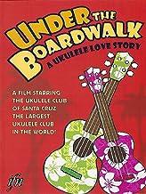 Under the Boardwalk: A Ukulele Love Story