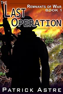 The Last Operation (The Remnants of War Series, Book 1) (English Edition)