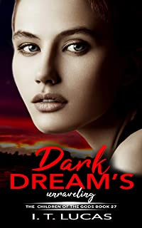 Dark Dream's Unraveling (The Children Of The Gods Paranormal Romance Series Book 27)