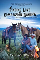 Finding Love at Compassion Ranch: A Pet Rescue Romance Novella Kindle Edition