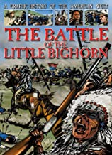 A Graphic History of the American West: The Battle of the Little Bighorn