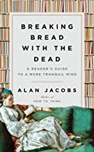 Download Breaking Bread with the Dead: A Reader's Guide to a More Tranquil Mind PDF