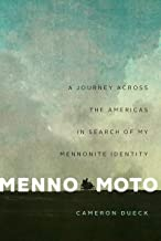 Menno Moto: A Journey Across the Americas in Search of My Mennonite Identity (English Edition)