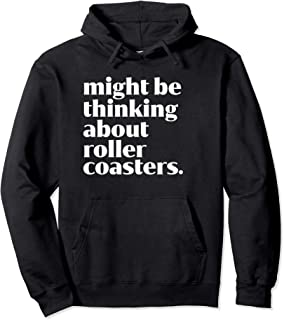 Funny Roller Coaster Lover - Theme Parks - Amusement Park Pullover Hoodie