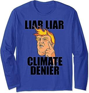 LIAR LIAR CLIMATE DENIER Pro Earth Anti Trump Meme Long Sleeve T-Shirt
