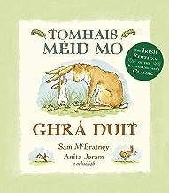 Tomhais Méid Mo Ghrá Duit (Guess How Much I Love You in Irish) (Irish Edition)