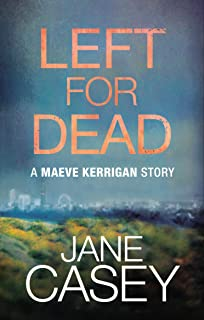 Left For Dead: A Maeve Kerrigan Story (English Edition)