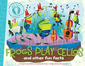 Frogs Play Cellos: and other fun facts