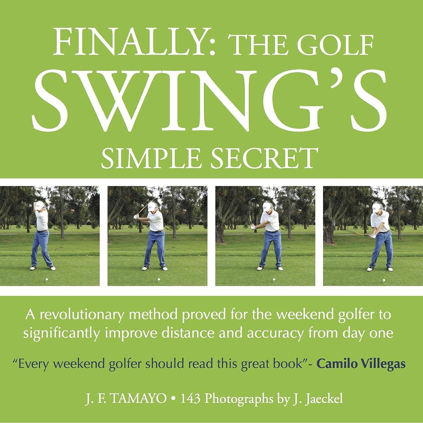 回路津波バルセロナFINALLY: THE GOLF SWING'S SIMPLE SECRET - A revolutionary method proved for the weekend golfer to significantly improve distance and accuracy from day one (1) (English Edition)