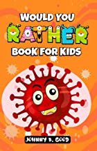 Would You Rather Book For Kids: A Hilarious and Interactive Question Game Book For Kids (Jokes For Kids Book 1)
