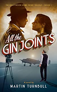 All the Gin Joints: A novel of World War II Hollywood