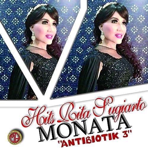 Monata Hits Rita Sugiarto Antibiotik, Pt  3 by Rita Sugiarto